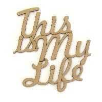Aplique em Chipboard Zarza - Frase - This is My Life